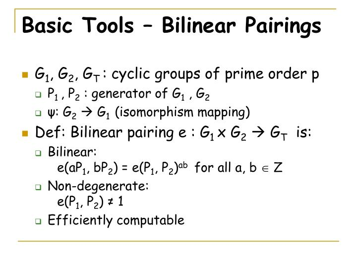 Basic Tools – Bilinear Pairings