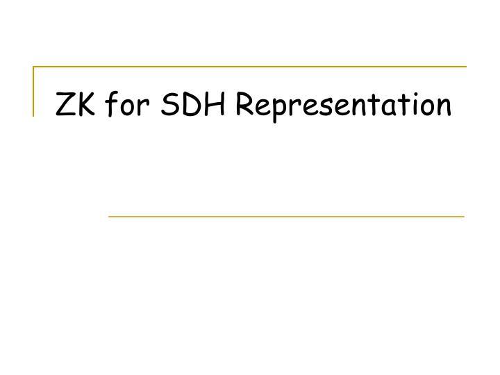 ZK for SDH Representation