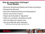 how do researchers find bugs threat models