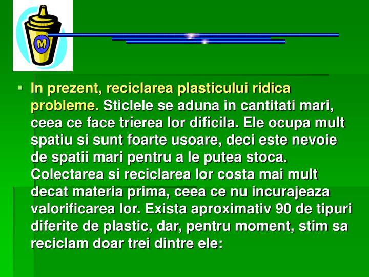 In prezent, reciclarea plasticului ridica