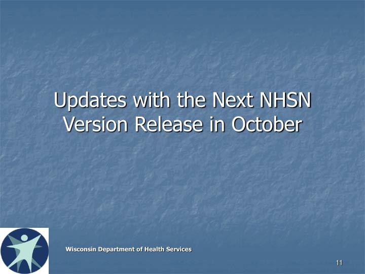 Updates with the Next NHSN Version Release in October