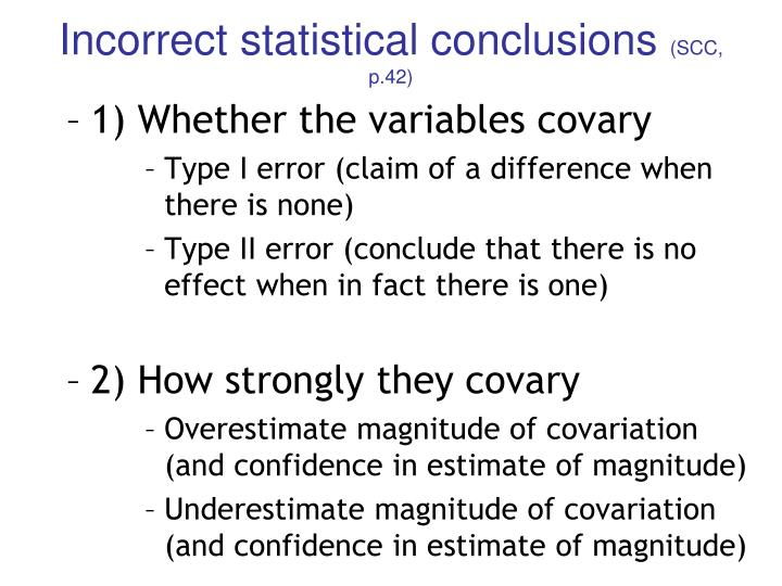Incorrect statistical conclusions