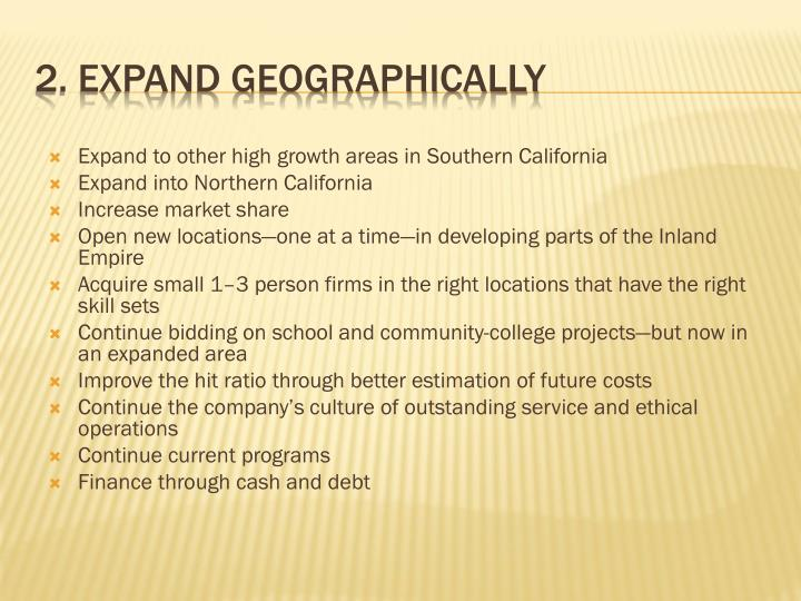 Expand to other high growth areas in Southern California