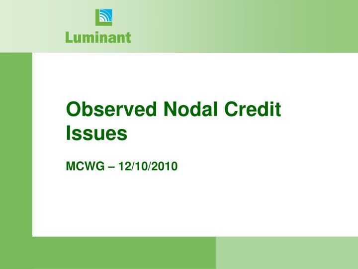 Observed nodal credit issues