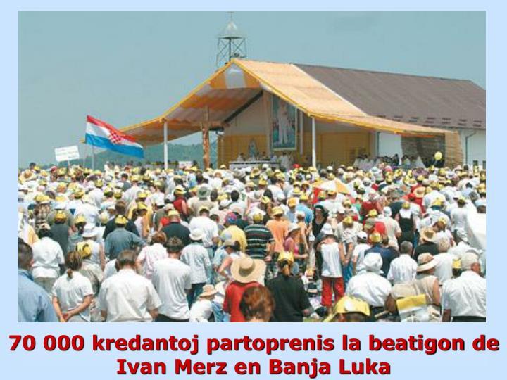 70 000 kredantoj partoprenis la beatigon de  Ivan Merz en Banja Luka
