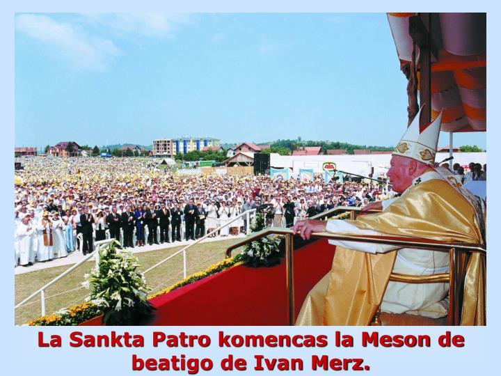 La Sankta Patro komencas la Meson de beatigo de Ivan Merz.