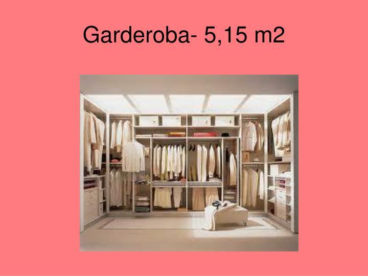 Garderoba- 5,15 m2