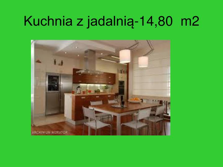 Kuchnia z jadalnią-14,80  m2