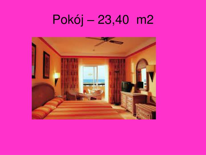 Pokój – 23,40  m2