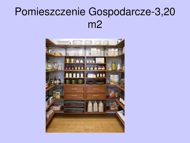 Pomieszczenie Gospodarcze-3,20  m2