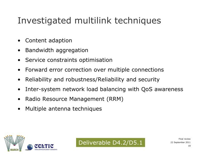 Investigated multilink techniques