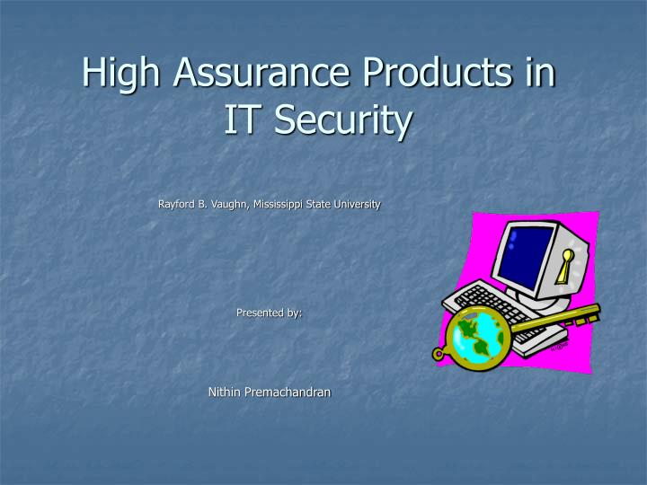 High assurance products in it security