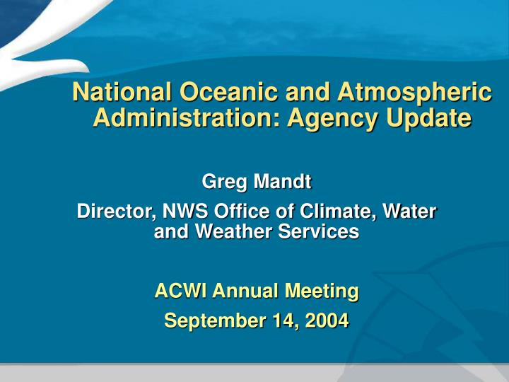 National oceanic and atmospheric administration agency update