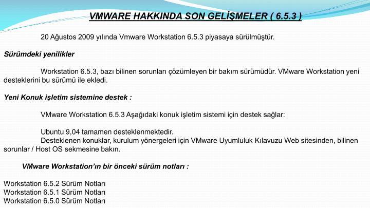 VMWARE HAKKINDA SON GELİŞMELER ( 6.5.3 )
