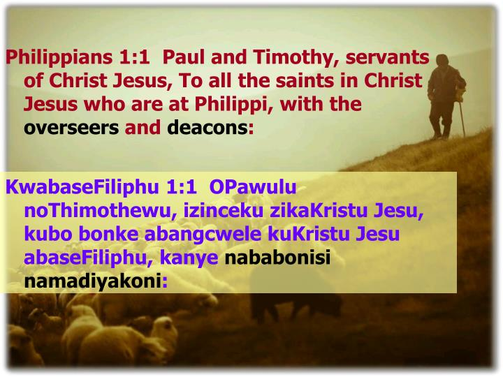 Philippians 1:1  Paul and Timothy, servants of Christ Jesus, To all the saints in Christ Jesus who are at Philippi, with the