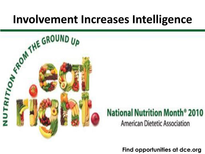Involvement Increases Intelligence