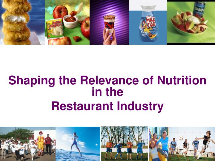 Shaping the Relevance of Nutrition in the