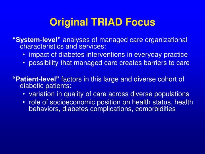 Original TRIAD Focus