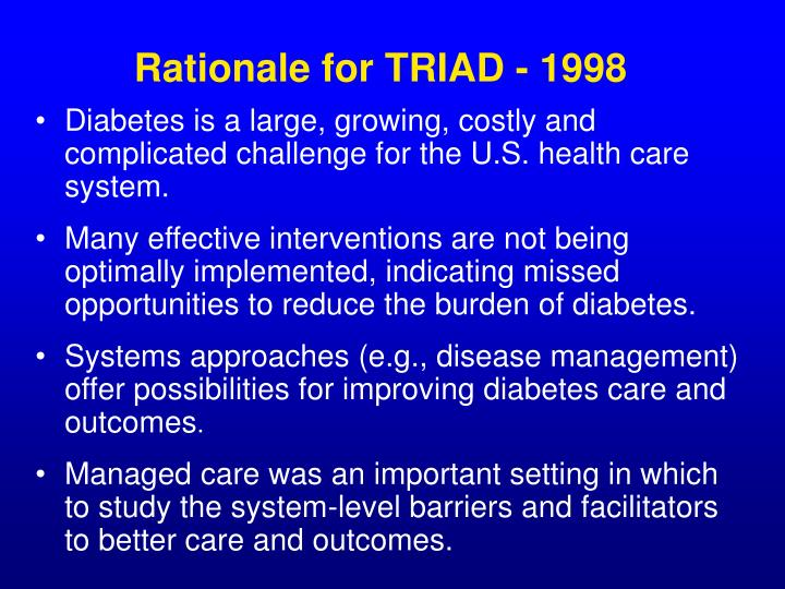 Rationale for TRIAD - 1998