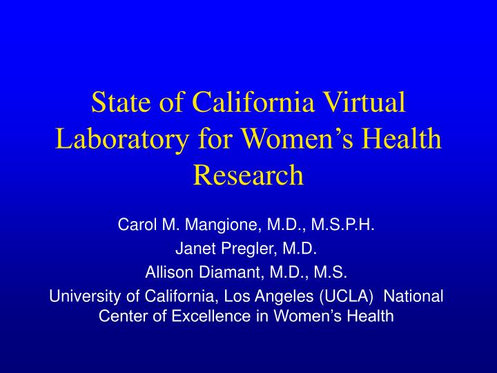 State of California Virtual Laboratory for Women's Health Research