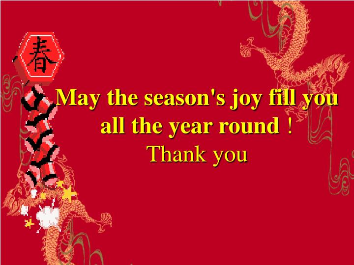 May the season's joy fill you all the year round