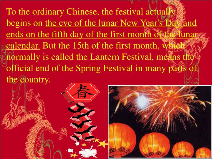 To the ordinary Chinese, the festival actually begins on
