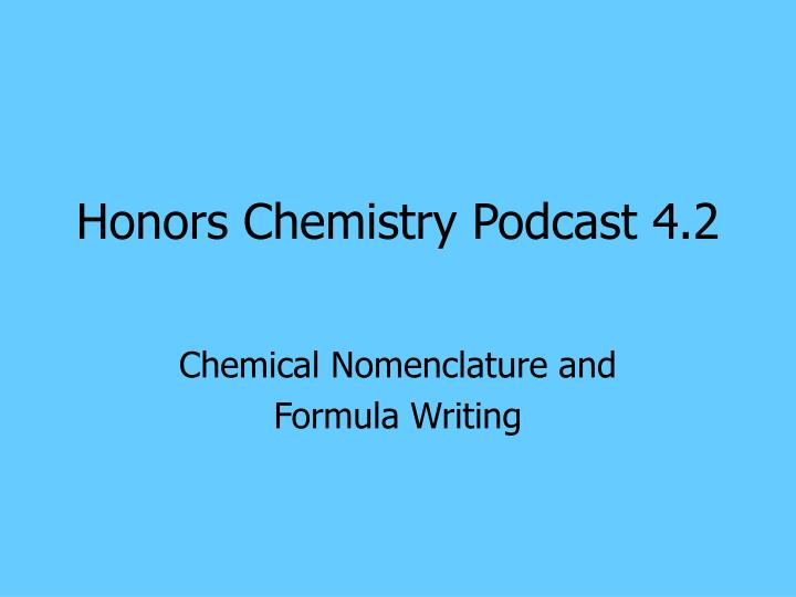 Honors chemistry podcast 4 2