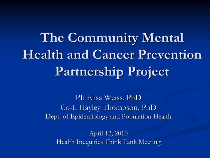 The community mental health and cancer prevention partnership project