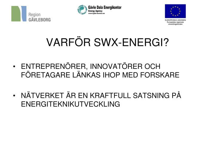 VARFÖR SWX-ENERGI?