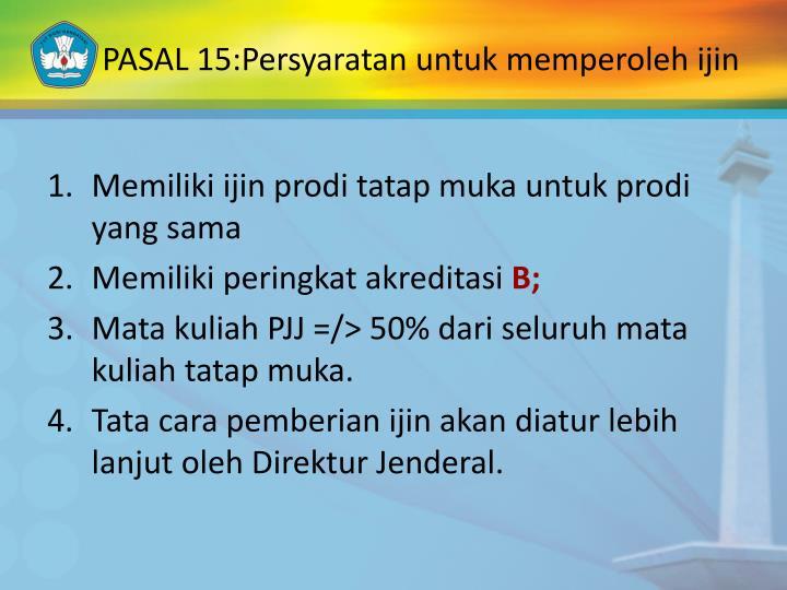 PASAL 15:Persyaratan untuk memperoleh ijin