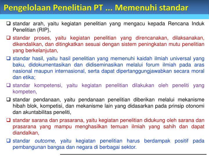 Pengelolaan Penelitian PT ... Memenuhi standar