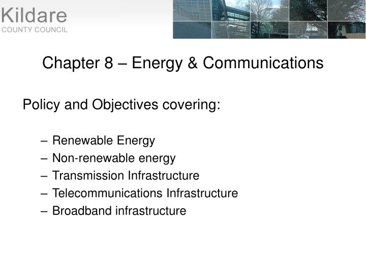 Chapter 8 – Energy & Communications
