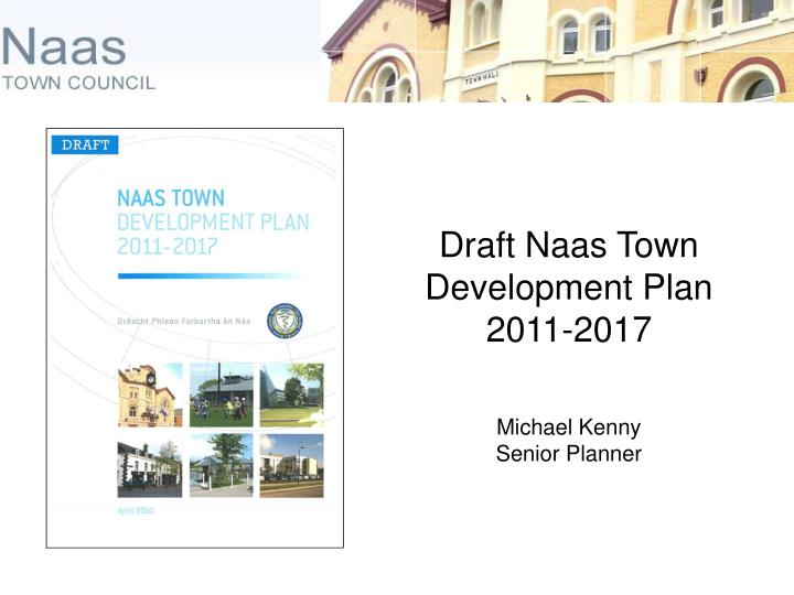 Draft Naas Town Development Plan 2011-2017