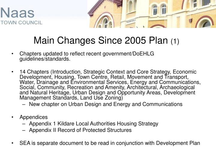 Main Changes Since 2005 Plan