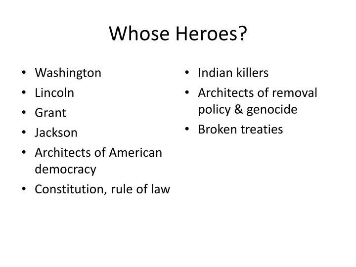 Whose Heroes?