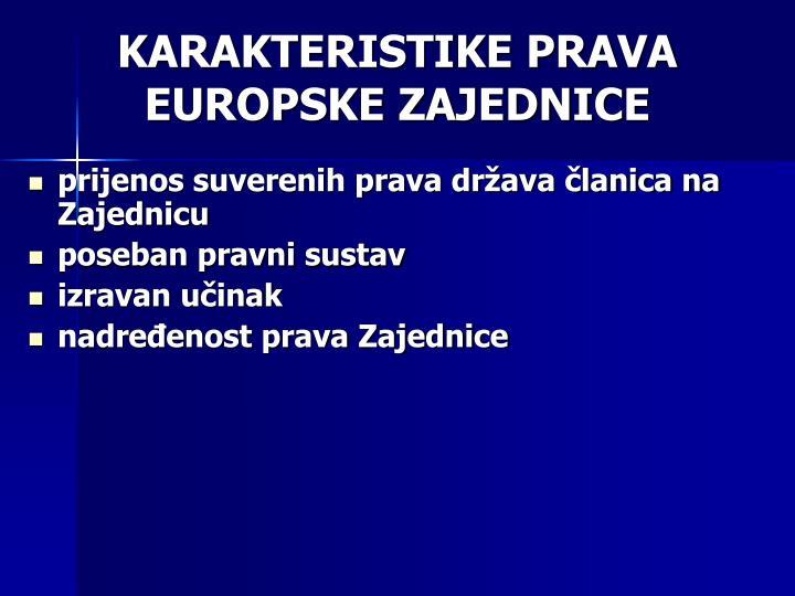 KARAKTERISTIKE PRAVA EUROPSKE ZAJEDNICE