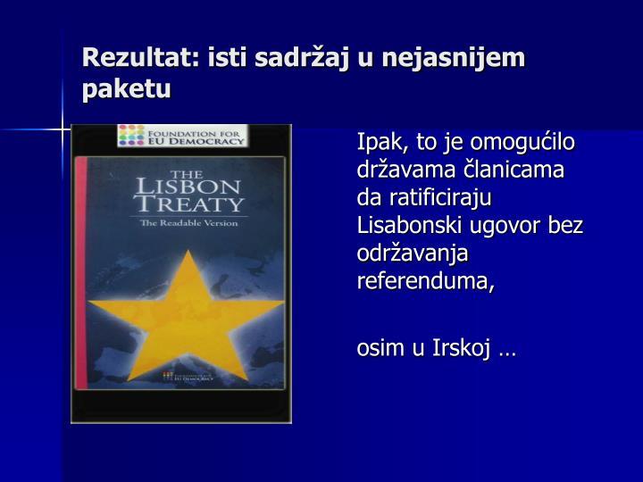 Ipak, to je omogućilo državama članicama da ratificiraju Lisabonski ugovor bez održavanja referenduma,