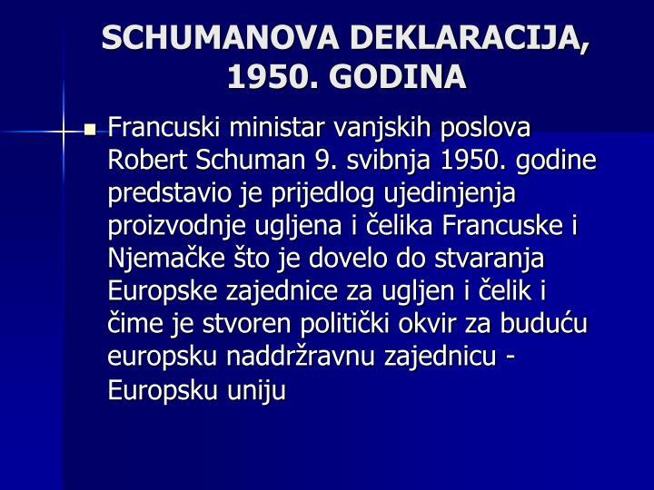 SCHUMANOVA DEKLARACIJA, 1950. GODINA