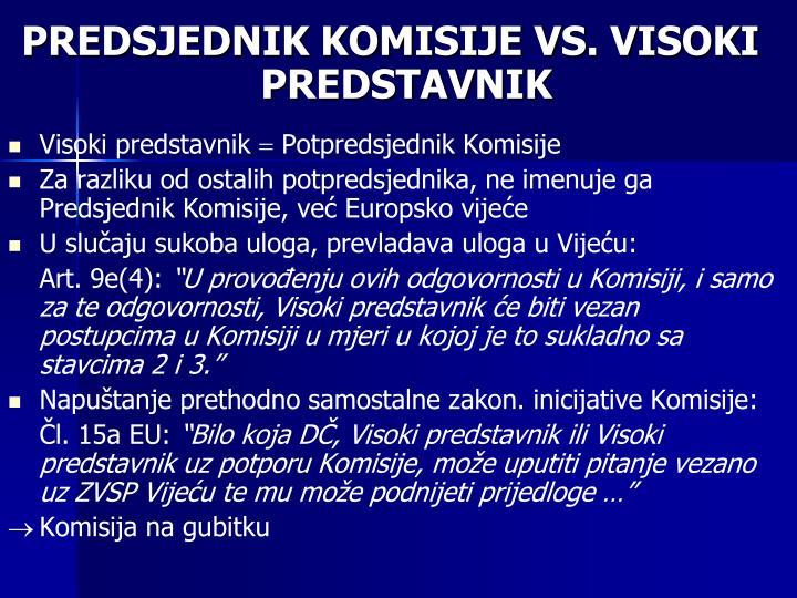 PREDSJEDNIK KOMISIJE VS. VISOKI PREDSTAVNIK
