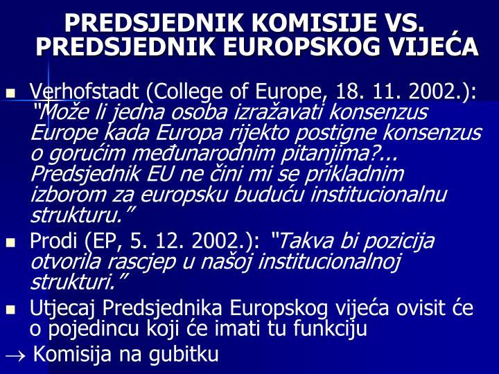 PREDSJEDNIK KOMISIJE VS. PREDSJEDNIK EUROPSKOG VIJEĆA
