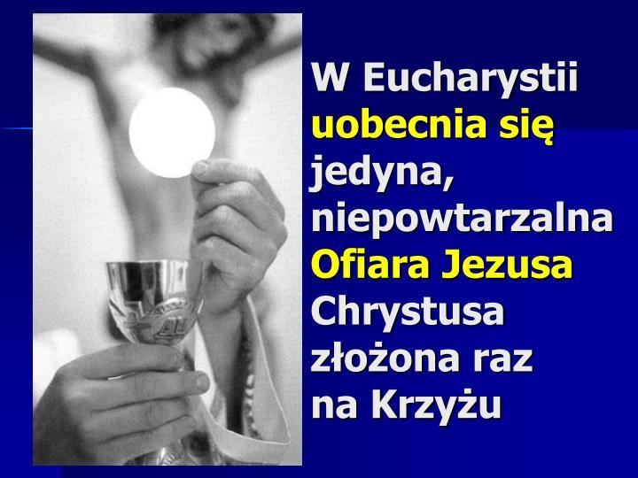 W Eucharystii