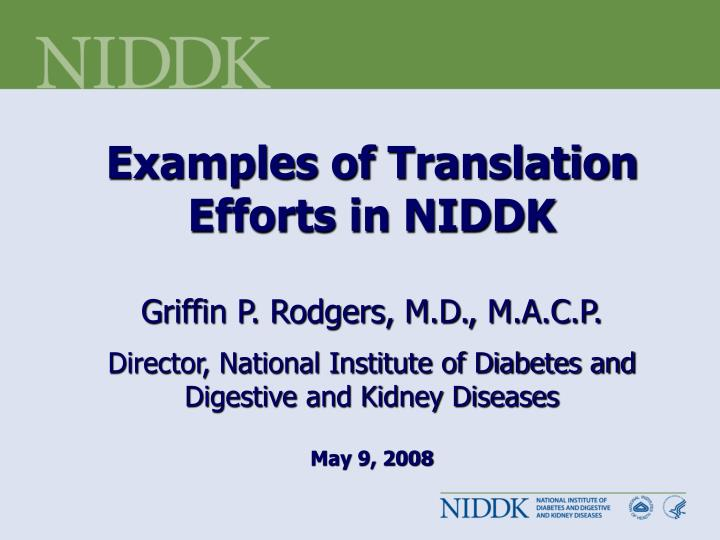 Examples ofTranslation Efforts in NIDDK