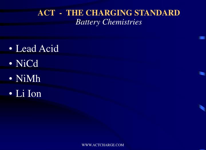 Act the charging standard battery chemistries