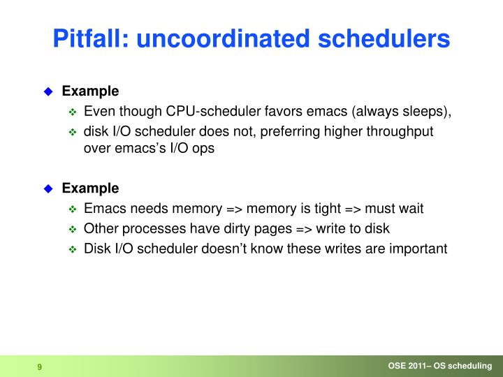 Pitfall: uncoordinated schedulers