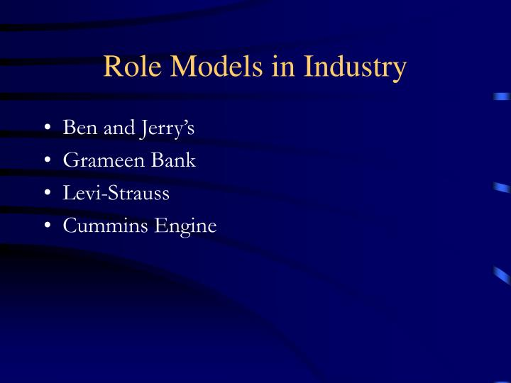 Role Models in Industry