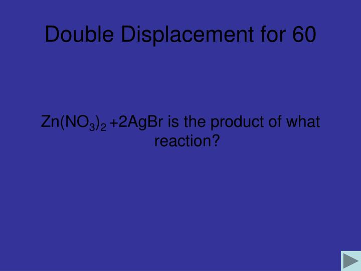 Double Displacement