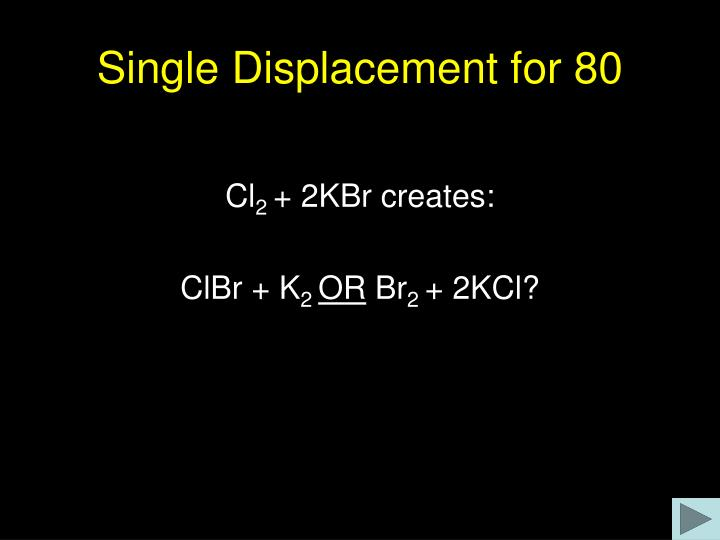 Single Displacement for 80