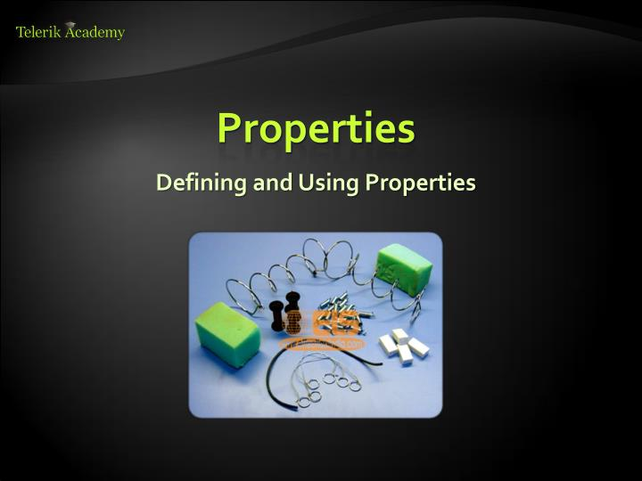 Defining and Using Properties