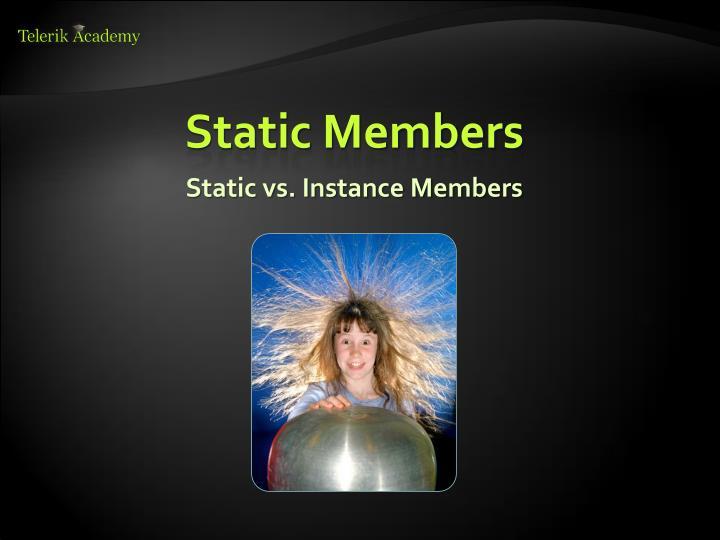 Static vs. Instance Members