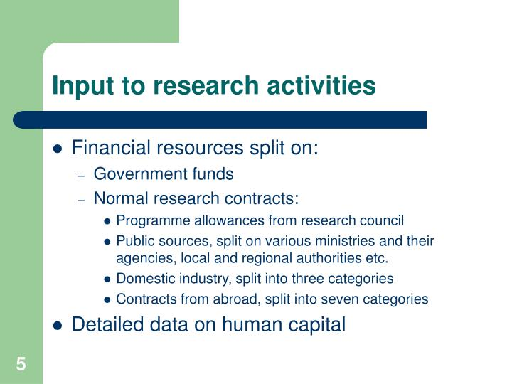 Input to research activities
